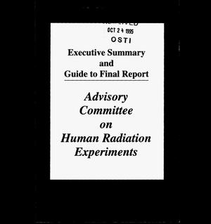 Primary view of object titled 'Executive summary and guide to final report: Advisory committee on human radiation experiments'.