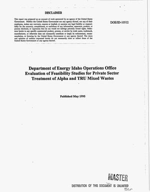 Primary view of object titled 'Department of Energy Idaho Operations Office evaluation of feasibility studies for private sector treatment of alpha and TRU mixed wastes'.