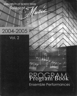 Primary view of object titled 'College of Music program book 2004-2005 Ensemble Performances Vol. 2'.