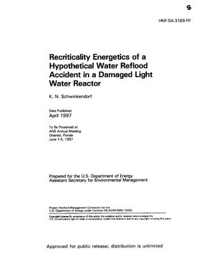 Primary view of object titled 'Recriticality energetics of a hypothetical water reflood accident in a damaged light water reactor'.