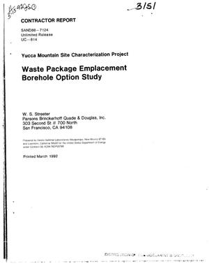 Primary view of object titled 'Waste package emplacement borehole option study; Yucca Mountain Site Characterization Project'.