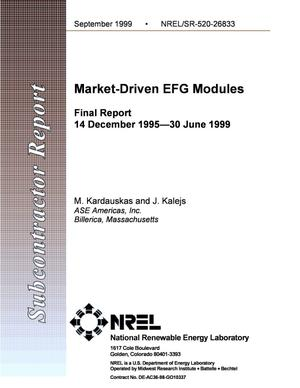 Primary view of object titled 'Market-Driven EFG Modules Final Report: 14 December 1995--30 June 1999'.