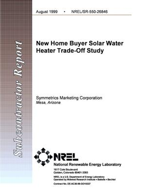 Primary view of object titled 'New Home Buyer Solar Water Heater Trade-Off Study'.