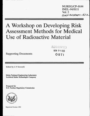 Primary view of object titled 'A workshop on developing risk assessment methods for medical use of radioactive material. Volume 2: Supporting documents'.