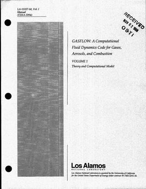 Primary view of object titled 'GASFLOW: A Computational Fluid Dynamics Code for Gases, Aerosols, and Combustion, Volume 1: Theory and Computational Model'.