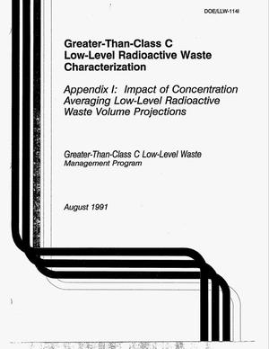 Primary view of object titled 'Greater-than-Class C low-level waste characterization. Appendix I: Impact of concentration averaging low-level radioactive waste volume projections'.
