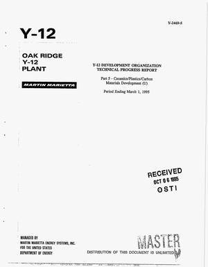 Primary view of object titled 'Y-12 Development Organization technical progress report period ending March 1, 1995. Part 5, Ceramics/plastics/carbon materials development'.
