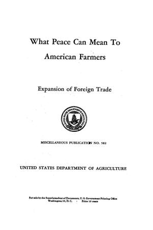 What peace can mean to American farmers : expansion of foreign trade.