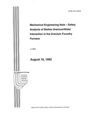 Primary view of object titled 'Mechanical engineering note - safety analysis of molten uranium/water interaction in the uranium foundry furnace'.
