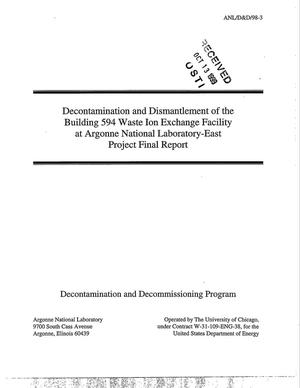 Primary view of object titled 'Decontamination and dismantlement of the building 594 waste ion exchange facility at Argonne National Laboratory-East project final report.'.