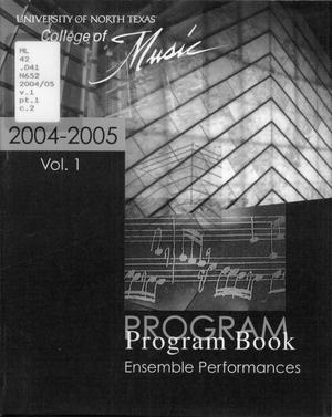 Primary view of object titled 'College of Music program book 2004-2005 Ensemble Performances Vol. 1'.