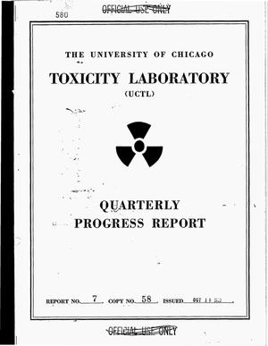 Primary view of object titled 'University of Chicago Toxicity Laboratory quarterly progress report No. 7'.