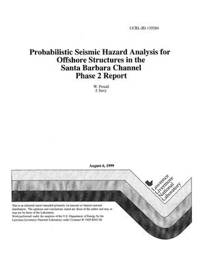 Primary view of object titled 'Probabilistic seismic hazard analysis for offshore structures in the Santa Barbara Channel phase 2 report'.