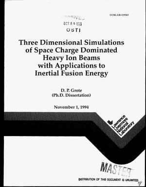 Primary view of object titled 'Three dimensional simulations of space charge dominated heavy ion beams with applications to inertial fusion energy'.
