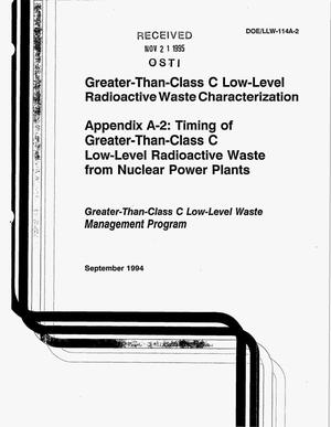 Primary view of object titled 'Greater-than-Class C low-level radioactive waste characterization. Appendix A-2: Timing of greater-than-Class C low-level radioactive waste from nuclear power plants'.