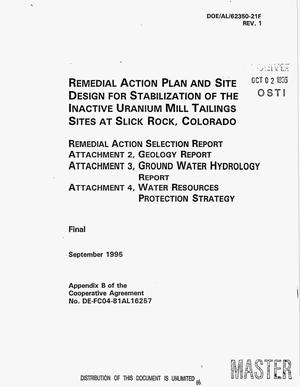 Primary view of object titled 'Remedial Action Plan and Site design for stabilization of the inactive Uranium Mill Tailings sites at Slick Rock, Colorado: Revision 1. Remedial action selection report, Attachment 2, geology report, Attachment 3, ground water hydrology report, Attachment 4, water resources protection strategy. Final'.