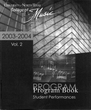 Primary view of object titled 'College of Music program book 2003-2004 Student Performances Vol. 2'.