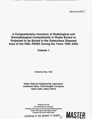 Primary view of object titled 'A comprehensive inventory of radiological and nonradiological contaminants in waste buried or projected to be buried in the subsurface disposal area of the INEL RWMC during the years 1984-2003, Volume 1'.