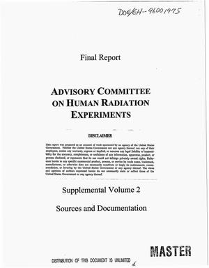 Primary view of object titled 'Advisory Committee on human radiation experiments. Final report, Supplemental Volume 2. Sources and documentation'.