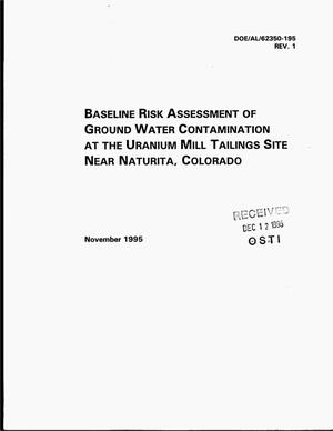 Primary view of object titled 'Baseline risk assessment of ground water contamination at the Uranium Mill Tailings Site near Naturita, Colorado. Revision 1'.