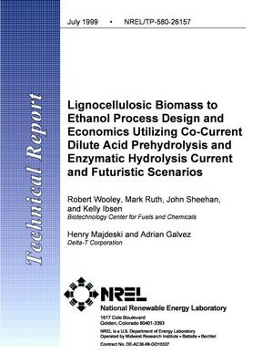 Primary view of object titled 'Lignocellulosic Biomass to Ethanol Process Design and Economics Utilizing Co-Current Dilute Acid Prehydrolysis and Enzymatic Hydrolysis Current and Futuristic Scenarios'.