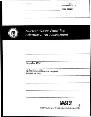 Primary view of object titled 'Nuclear Waste Fund fee adequacy: An assessment'.