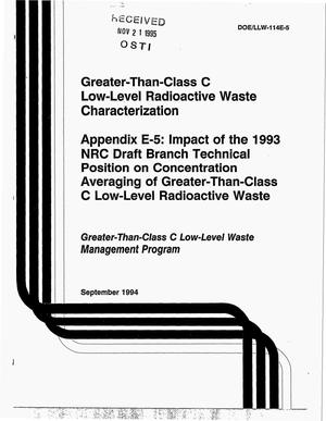 Primary view of object titled 'Greater-than-Class C low-level radioactive waste characterization. Appendix E-5: Impact of the 1993 NRC draft Branch Technical Position on concentration averaging of greater-than-Class C low-level radioactive waste'.