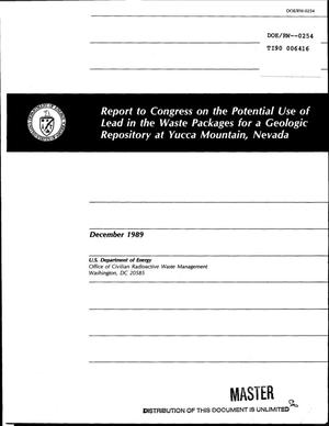 Primary view of object titled 'Report to Congress on the potential use of lead in the waste packages for a geologic repository at Yucca Mountain, Nevada'.