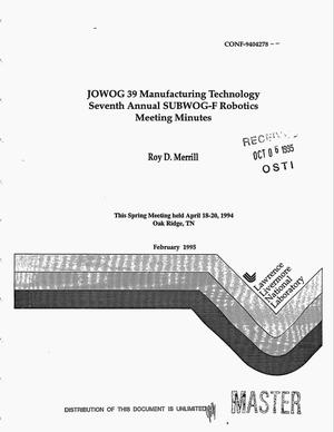 Primary view of object titled 'Joint Working Group-39, Manufacturing Technology Subworking Group-F, remote handling and automation'.