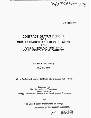 Primary view of object titled 'Contract status report for MHD research and development and operation of the MHD Coal Fired Flow Facility for the month ending May 31, 1995'.