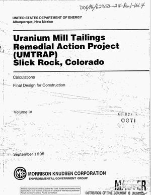 Primary view of object titled 'Uranium Mill Tailings Remedial Action Project (UMTRAP), Slick Rock, Colorado, Revision 1, Volume 4. Calculations, Final design for construction'.