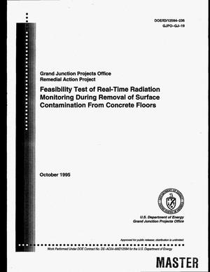Primary view of object titled 'Grand Junction Projects Office Remedial Action Project: Feasibility test of real-time radiation monitoring during removal of surface contamination from concrete floors'.