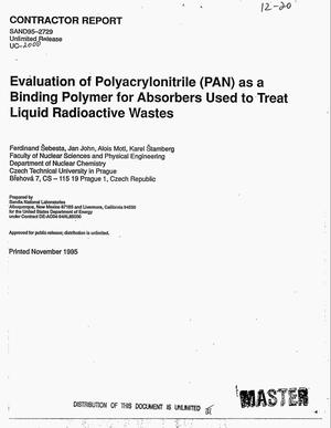 Primary view of object titled 'Evaluation of polyacrylonitrile (PAN) as a binding polymer for absorbers used to treat liquid radioactive wastes'.