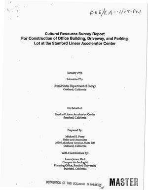 Primary view of object titled 'Cultural resource survey report for construction of office building, driveway, and parking lot at the Stanford Linear Accelerator Center. Part 1'.