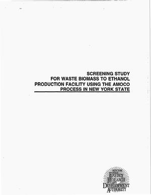 Primary view of object titled 'Screening study for waste biomass to ethanol production facility using the Amoco process in New York State. Final report'.