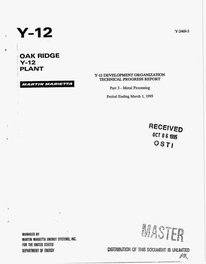 Primary view of object titled 'Y-12 development organization technical progress report, Part 3: Metal processing period ending March 1, 1995'.
