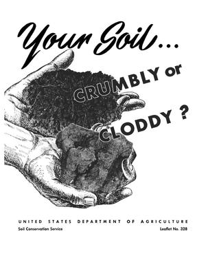 Your soil, crumbly or cloddy?