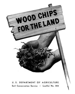 Primary view of object titled 'Wood chips for the land.'.