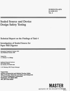 Primary view of object titled 'Sealed source and device design safety testing. Volume 4: Technical report on the findings of Task 4, Investigation of sealed source for paper mill digester'.