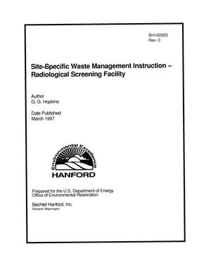 Primary view of object titled 'Site-specific waste management instruction - radiological screening facility'.