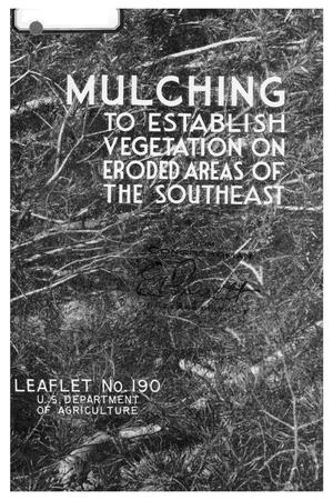 Primary view of object titled 'Mulching to Establish Vegetation on Eroded Areas of the Southeast.'.