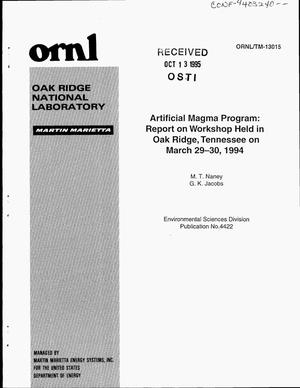 Primary view of object titled 'Artificial magma program: Report on workshop held in Oak Ridge, Tennessee on March 29-30, 1994'.