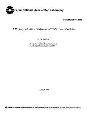 Primary view of object titled 'A prototype lattice design for a 2 TeV {mu}{sup +} {minus} {mu}{sup {minus}} collider'.