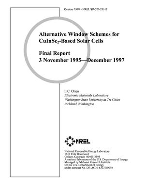 Primary view of object titled 'Alternative Window Schemes for CuInSe2-Based Solar Cells Final Report: 3 November 1995-December 1997'.