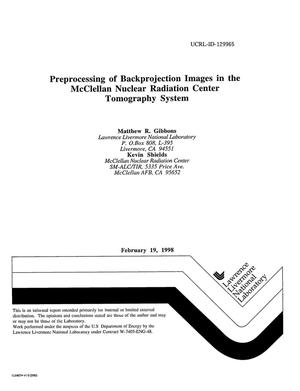 Primary view of object titled 'Preprocessing of backprojection images in the McClellan Nuclear Radiation Center tomography system'.