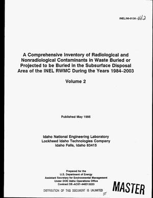 Primary view of object titled 'A comprehensive inventory of radiological and nonradiological contaminants in waste buried or projected to be buried in the subsurface disposal area of the INEL RWMC during the years 1984-2003, Volume 2'.