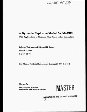 Primary view of object titled 'A dynamic explosive model for MACH2 with applications to magnetic flux compression generators'.