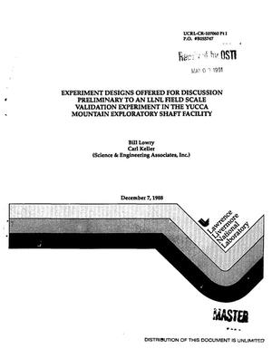Primary view of object titled 'Experiment designs offered for discussion preliminary to an LLNL field scale validation experiment in the Yucca Mountain Exploratory Shaft Facility'.