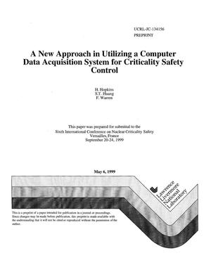 Primary view of object titled 'A new approach in utilizing a computer data acquisition system for criticality safety control'.