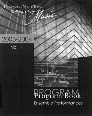 Primary view of object titled 'College of Music program book 2003-2004 Ensemble Performances Vol. 1'.